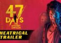'47 Days' (Satyadev, Pooja Jhaveri) Theatrical Trailer