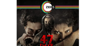 Zee5 Premiers '47 DAYS', A Direct TO Digital Exclusive Film